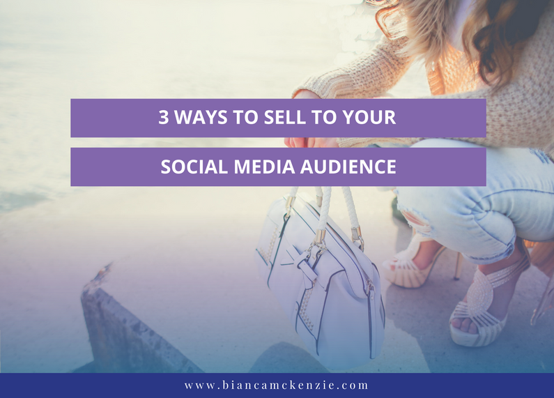 3 Ways to sell to your social media audience