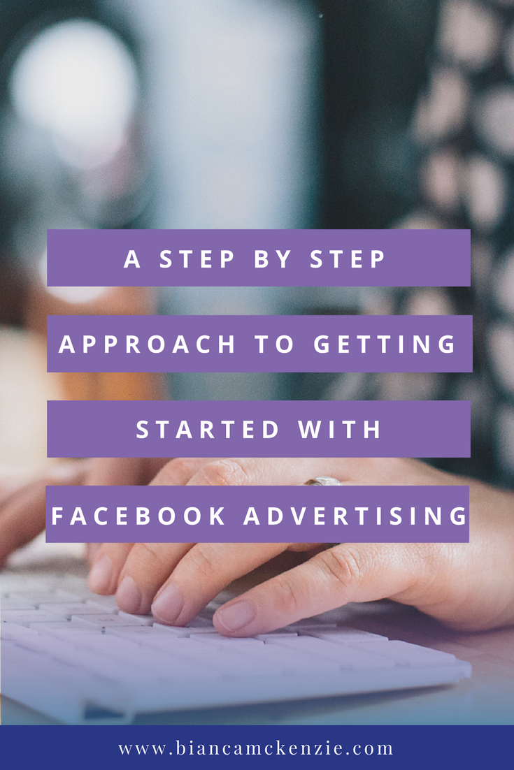 Step by step approach to getting started with facebook ads