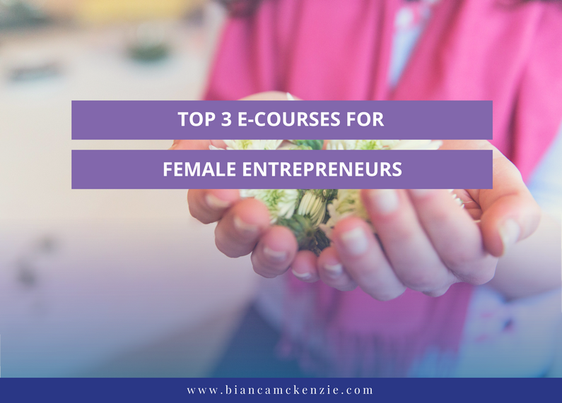 Top 3 favourite e-courses for female entrepreneurs