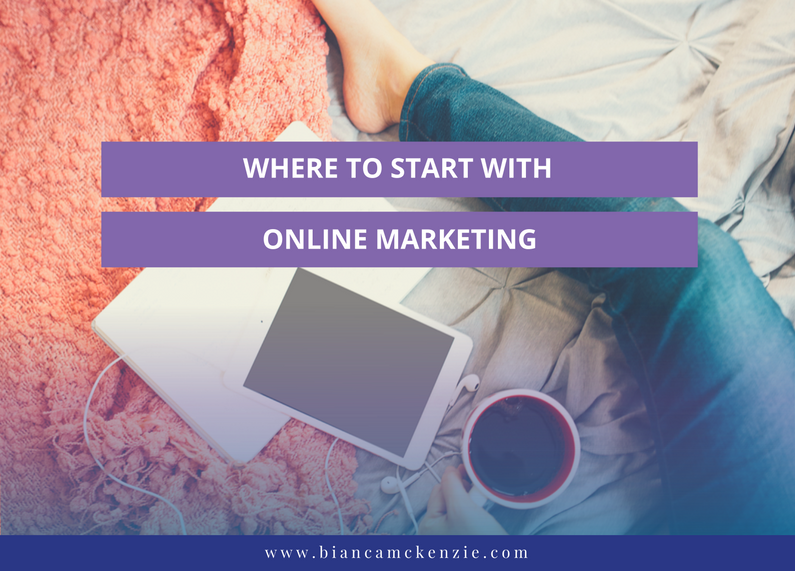 Where to start with online marketing for my business?