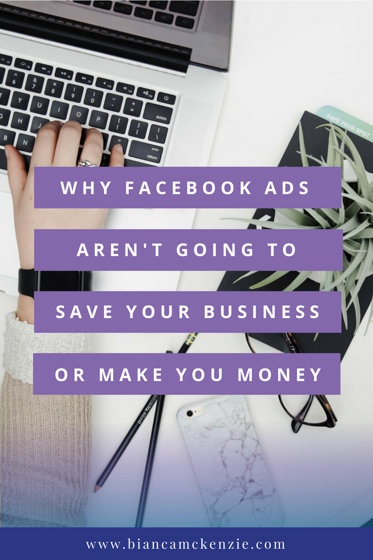 Why Facebook Ads aren't going to save your business or make you money