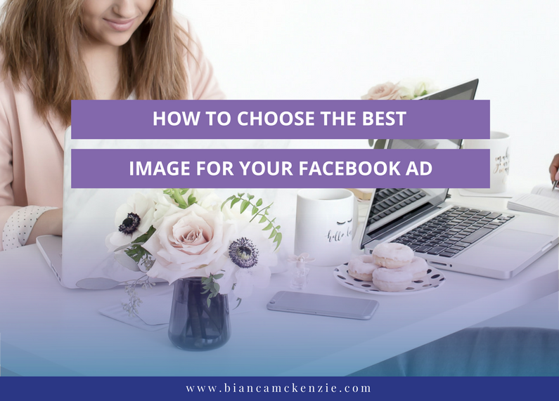 184862a0021 How to choose the best image for your Facebook ad  - Bianca McKenzie