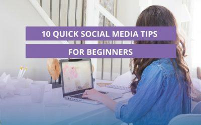 10 Quick Social Media Tips for Beginners