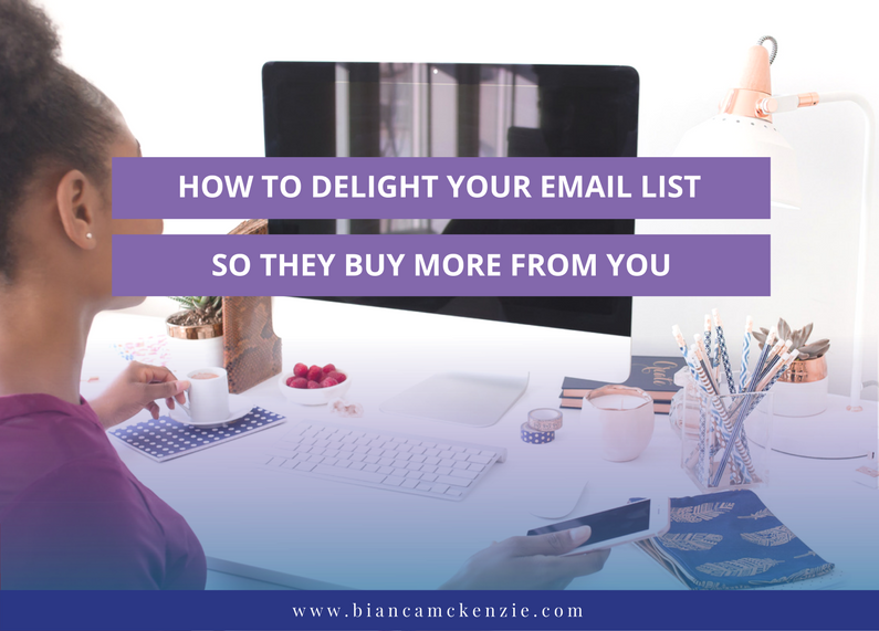 How to delight your email list so they buy more from you