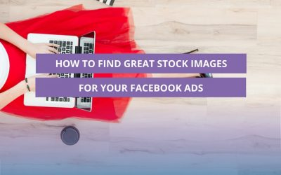How to find great stock images for your Facebook Ads