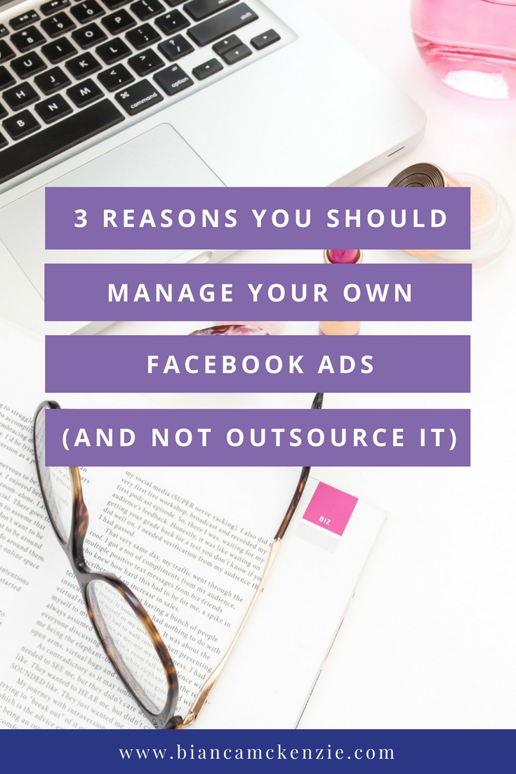 3 reasons to manage your own Facebook Ads