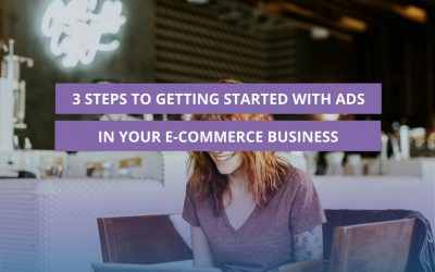 3 Steps to getting started with Facebook ads in your e-commerce business