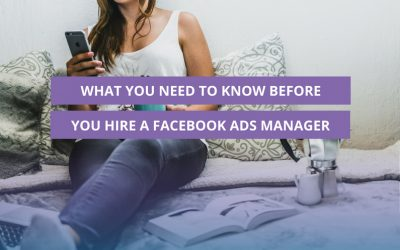 What you need to know before you hire a Facebook Ads Manager