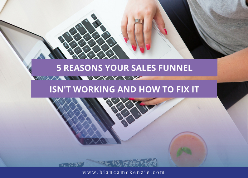 5 Reasons your sales funnel isn't working and how to fix it