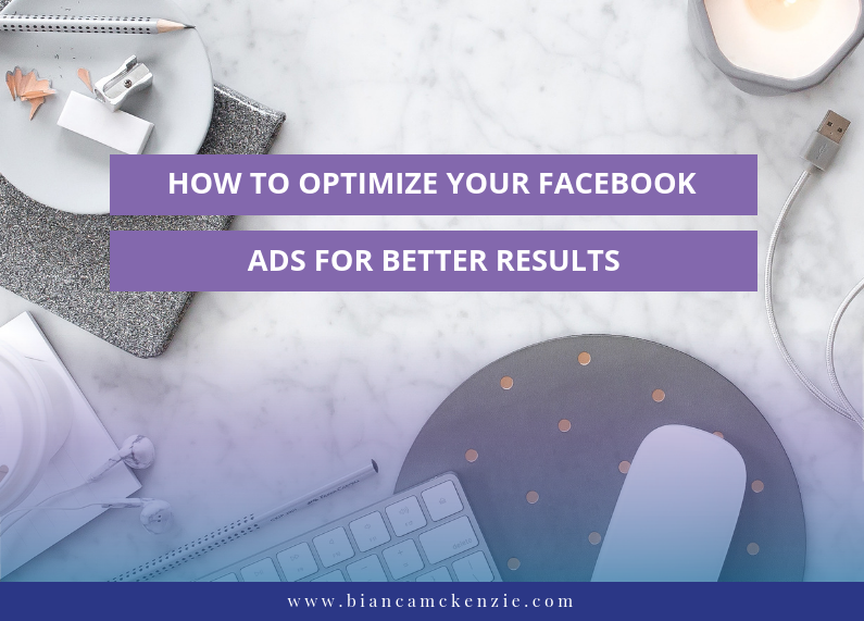 How to optimize your Facebook ads for better results