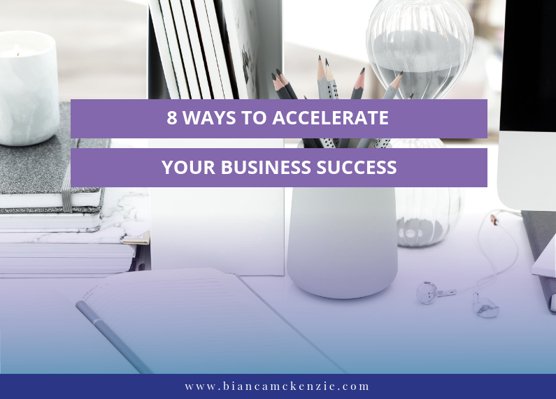 8 Ways to accelerate your business success