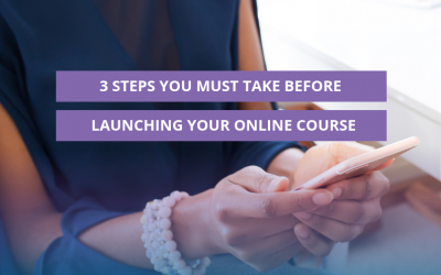 3 Steps you must take before launching your online course
