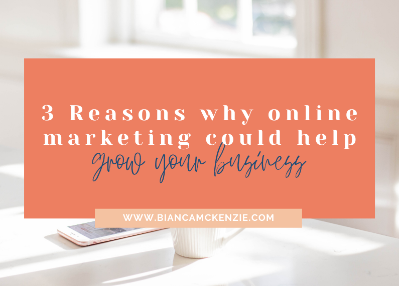 3 Reasons why online marketing could help grow your business