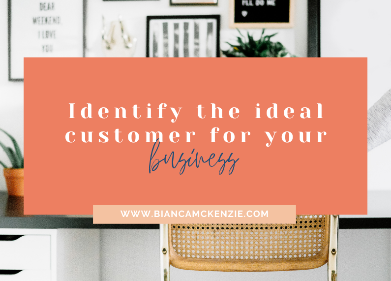 Identify the ideal customer for your business