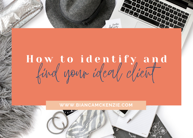 How to identify and find your ideal client
