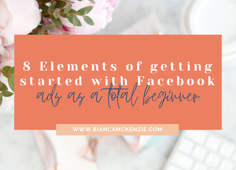 8 Elements of getting started with Facebook ads as a total beginner