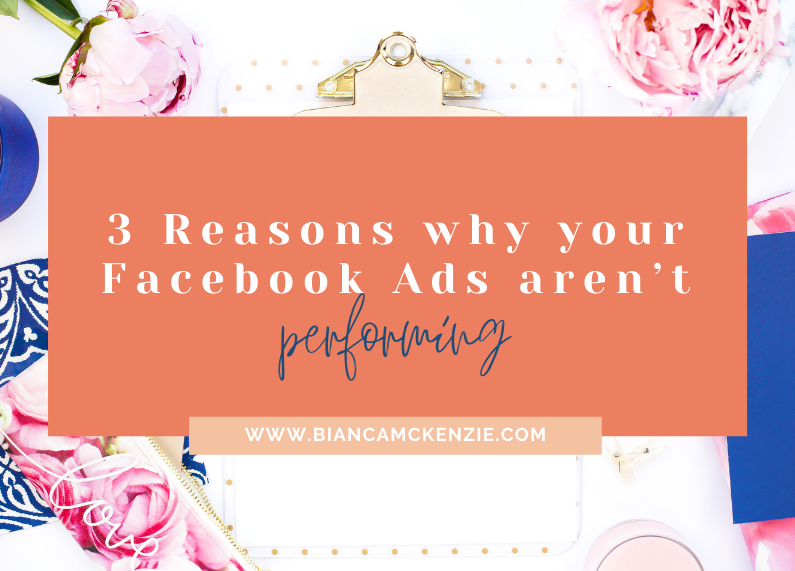 3 Reasons why your Facebook Ads aren't performing
