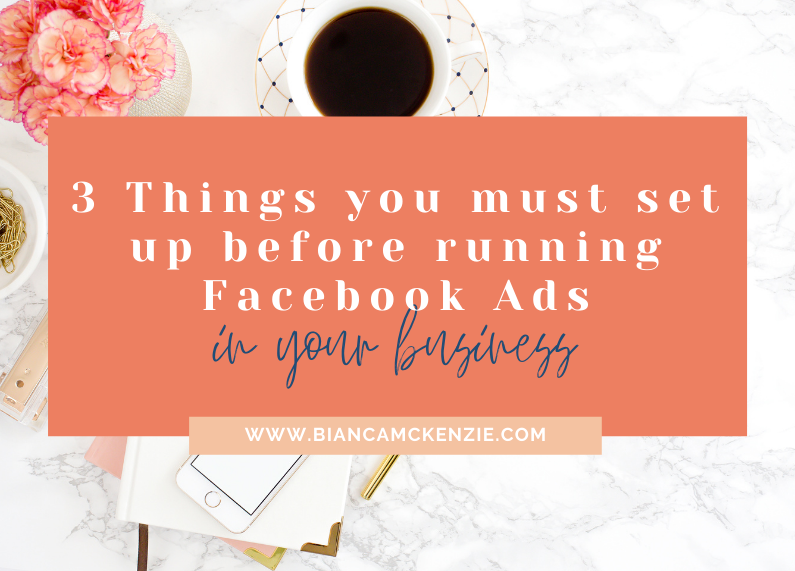 3 Things you must set up before running Facebook Ads in your business