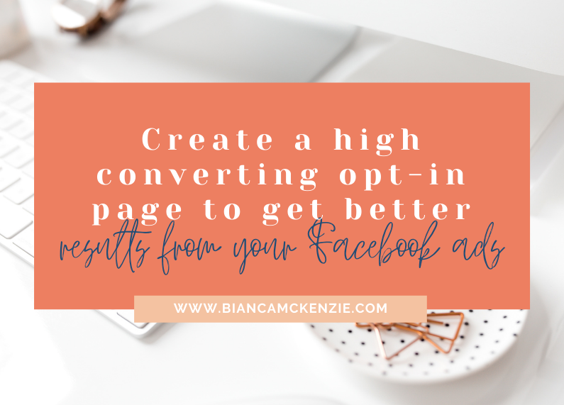 Create a high converting opt-in page to get better results from your Facebook ads