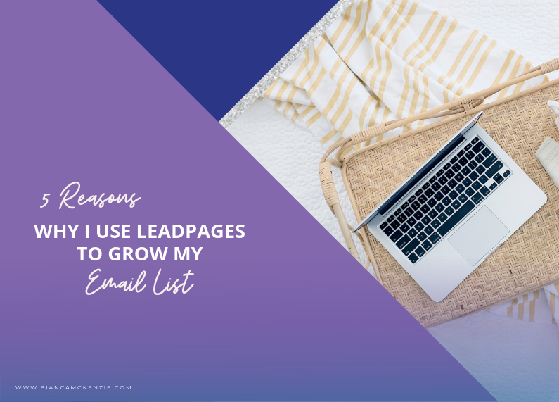 5 Reasons why I use Leadpages to grow my email list