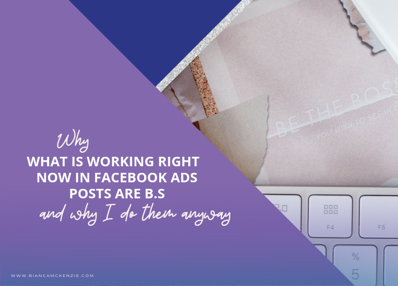 Why 'What is working right now in Facebook Ads posts are B.S' and why I do them anyway