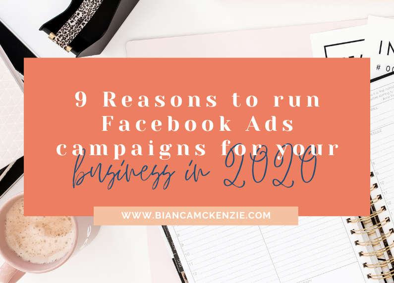 9 Reasons to run Facebook Ads campaigns for your business in 2020