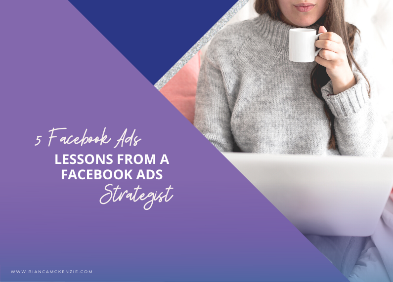 5 Facebook Ads lessons from a Facebook Ads strategist