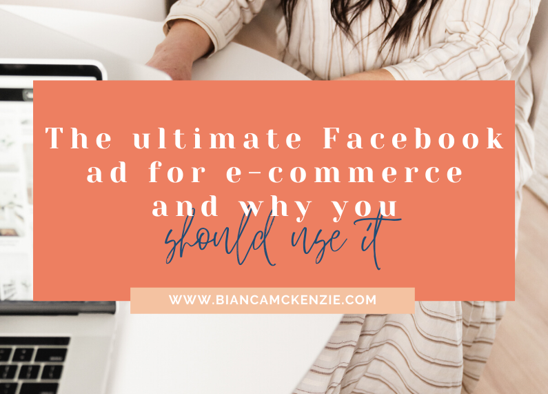 The ultimate Facebook ad for e-commerce and why you should use it