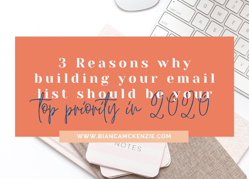 3 Reasons why building your email list should be your top priority in 2020