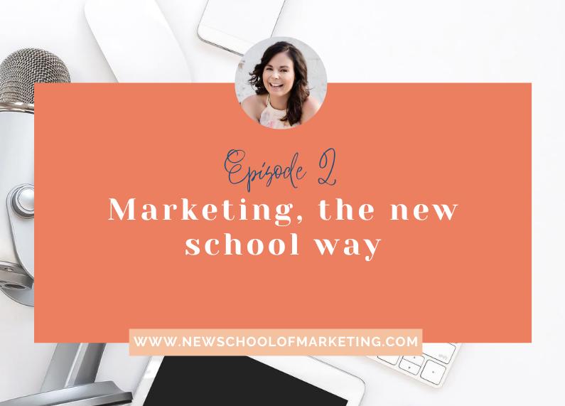 Marketing, the new school way