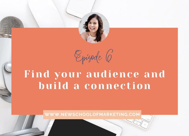 Find your audience and build a connection