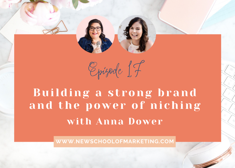 Building a strong brand and the power of niching with Anna Dower
