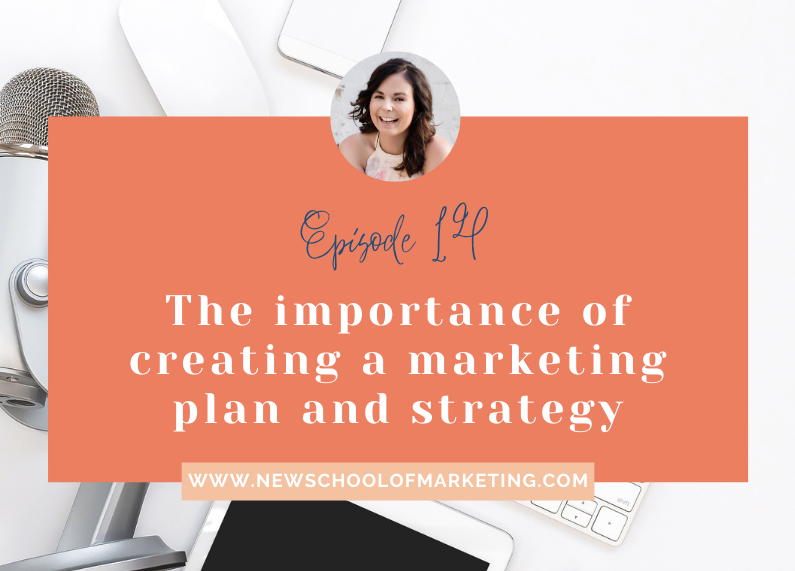 The importance of creating a marketing plan and strategy