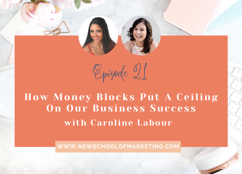How Money Blocks Put A Ceiling On Our Business Success with Caroline Labour