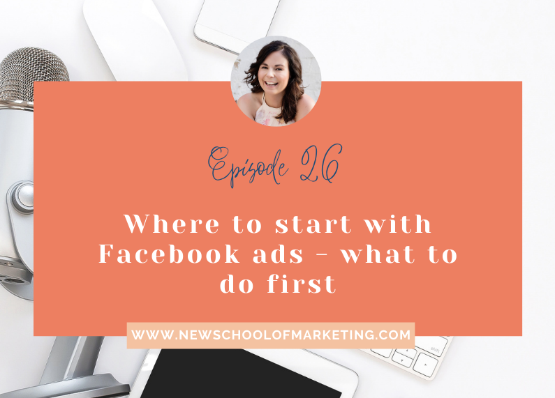 Where to start with Facebook ads – what to do first