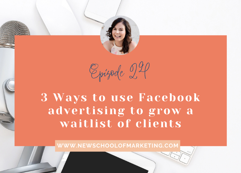3 Ways to use Facebook advertising to grow a waitlist of clients
