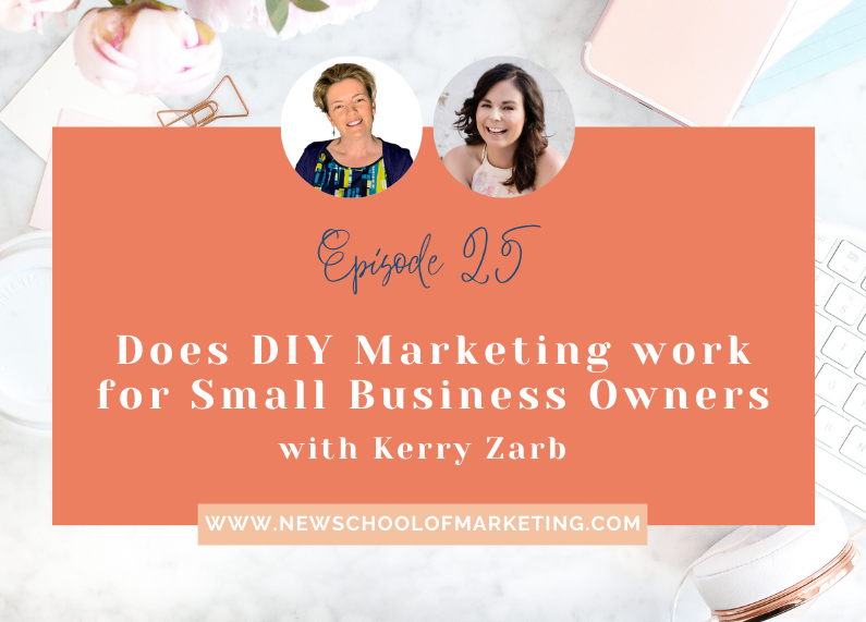 Does DIY Marketing work for Small Business Owners with Kerry Zarb