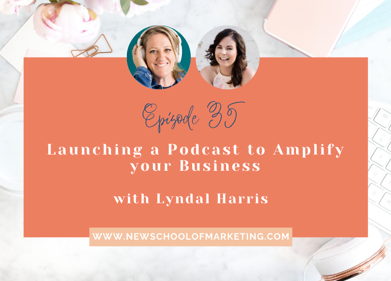Launching a Podcast to Amplify your Business with Lyndal Harris