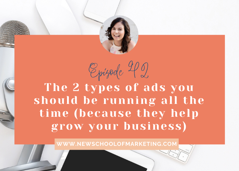 The 2 types of ads you should be running all the time (because they help grow your business)