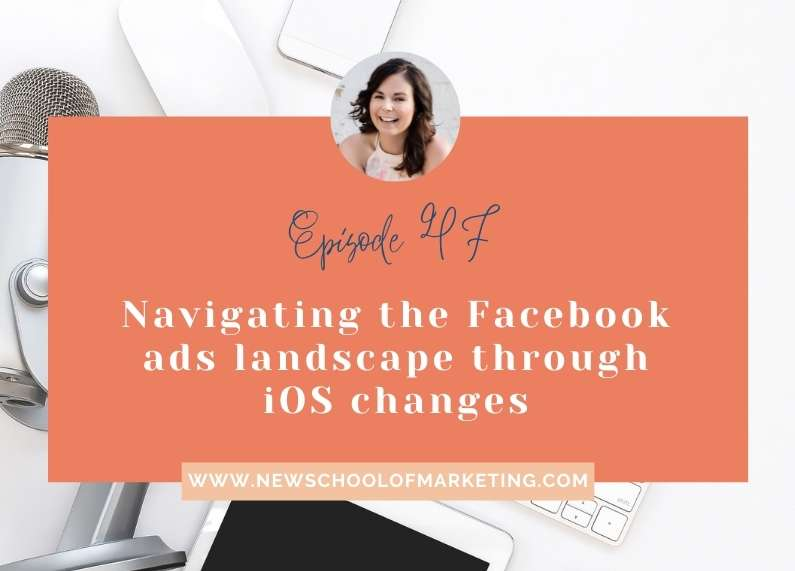 Navigating the Facebook ads landscape through iOS changes