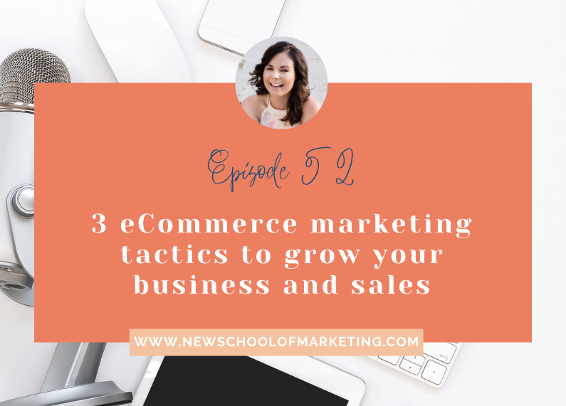 3 eCommerce marketing tactics to grow your business and sales