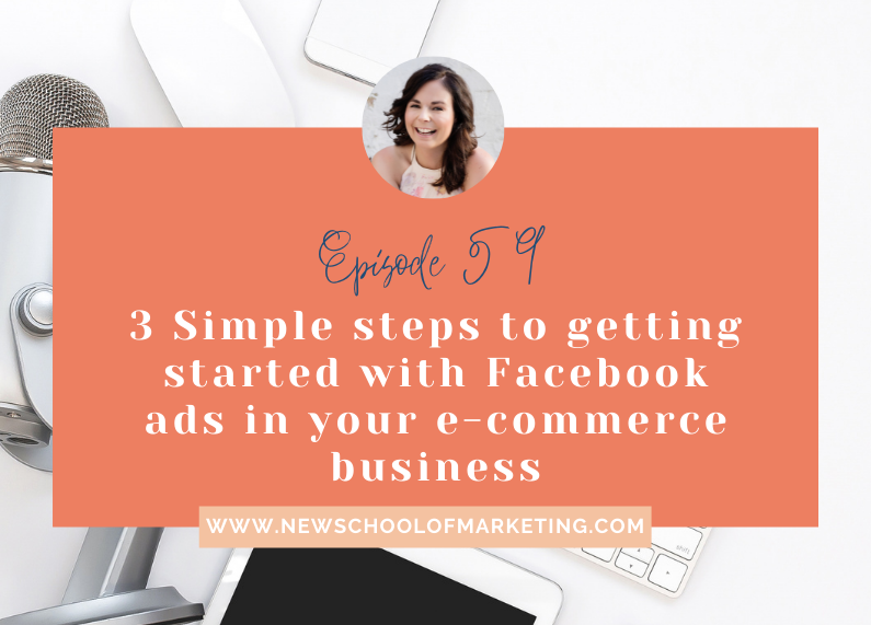 3 Simple steps to getting started with Facebook ads in your e-commerce business